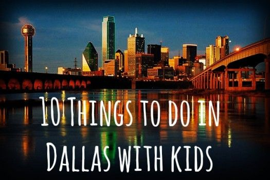Things To Do In Dallas With Kids Dallas Texas And Buckets - 10 things to see and do in dallas