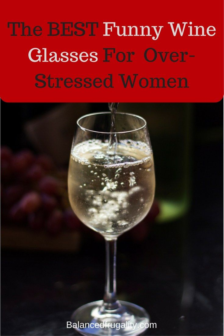 Funny Wine Glasses For Chronically Stressed Women Gift Guide Funny Wine Glasses Wine Humor Fun Wine Glasses