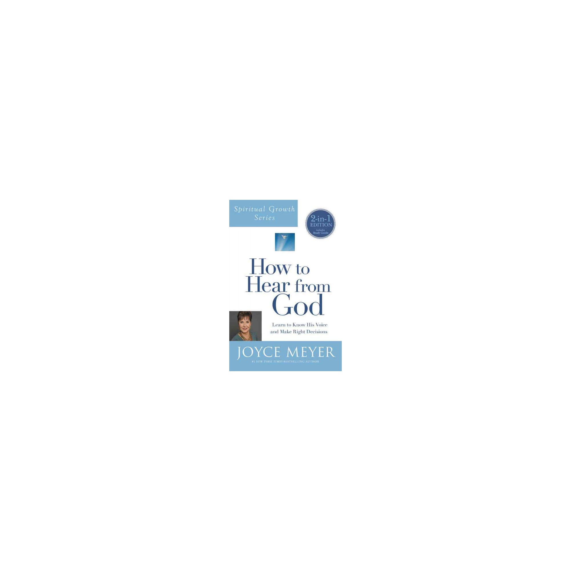 How to Hear from God : Learn to Know His Voice and Make Right Decisions, 2 in 1 Edition Includes Study