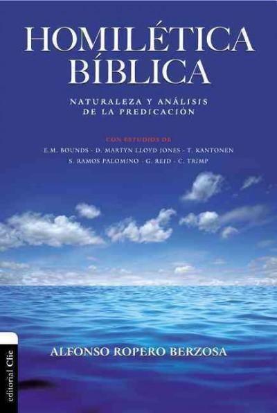 Homiletica Biblica / Biblical Homiletics: Naturaleza y analisis de la…