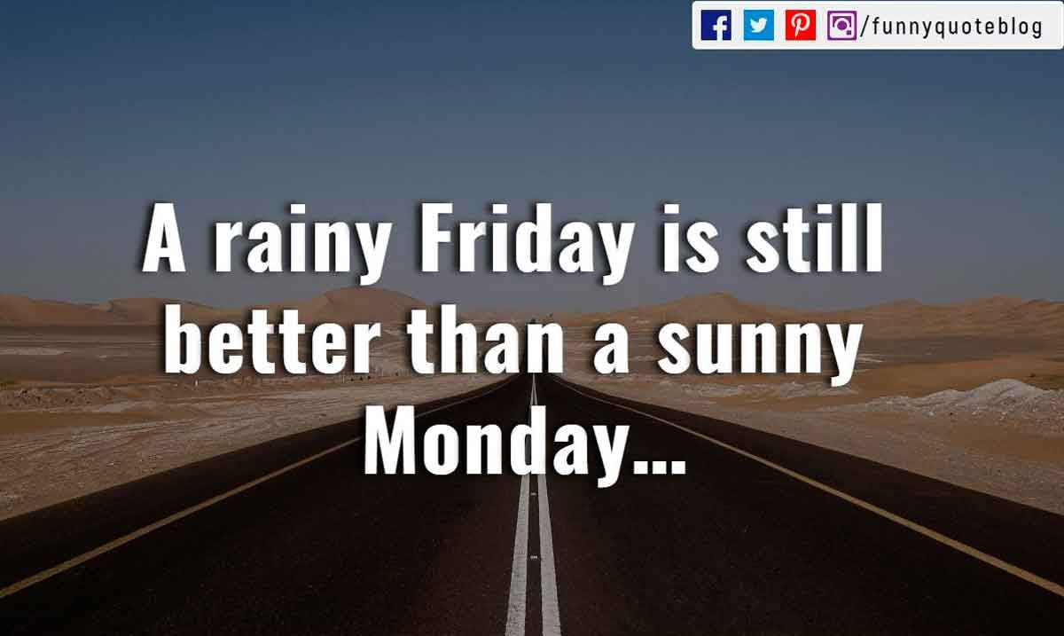 Funny Monday Quotes To Be Happy On Monday Morning Monday Humor Quotes Monday Quotes Happy Monday Quotes