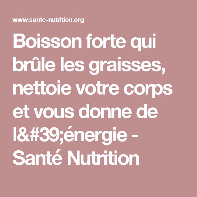 Boisson Forte Qui Brule Les Graisses Nettoie Votre Corps Et Vous