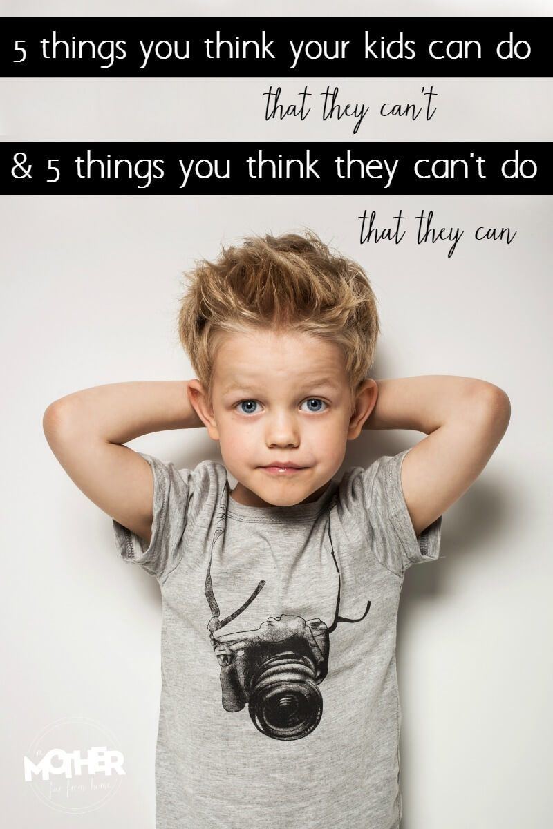 Things You Think Your Kids Can Do That They Canut  And Vice