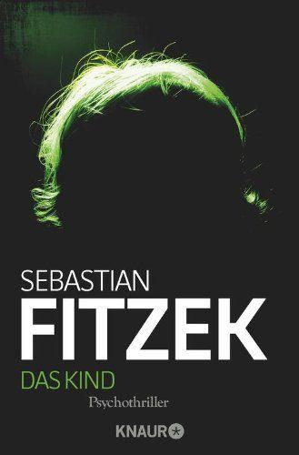 Das Kind Amazon De Sebastian Fitzek Bucher Bucher Bucher Romane Bucher Lesen