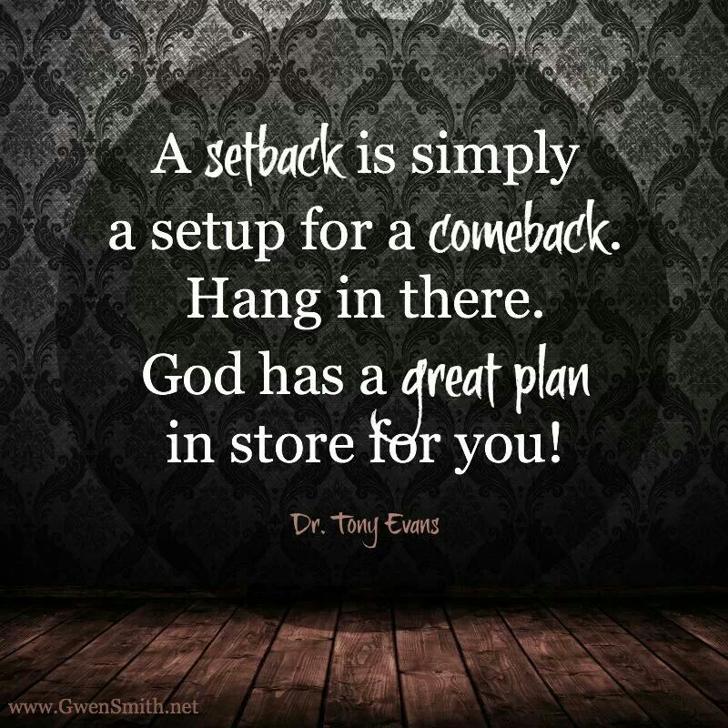 A Setback Is Simply A Setup For A Comeback Dr Tony Evans A