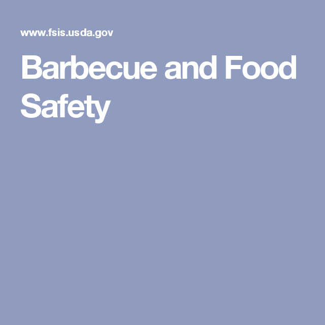 https://www.fsis.usda.gov/wps/portal/fsis/topics/food-safety-education/get-answers/food-safety-fact-sheets/safe-food-handling/barbecue-and-food-safety/ct_index