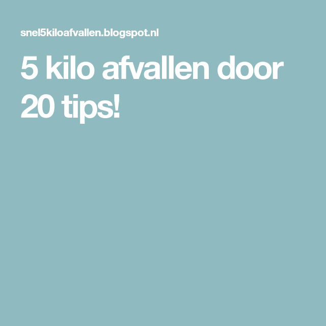 5 kilo afvallen tips