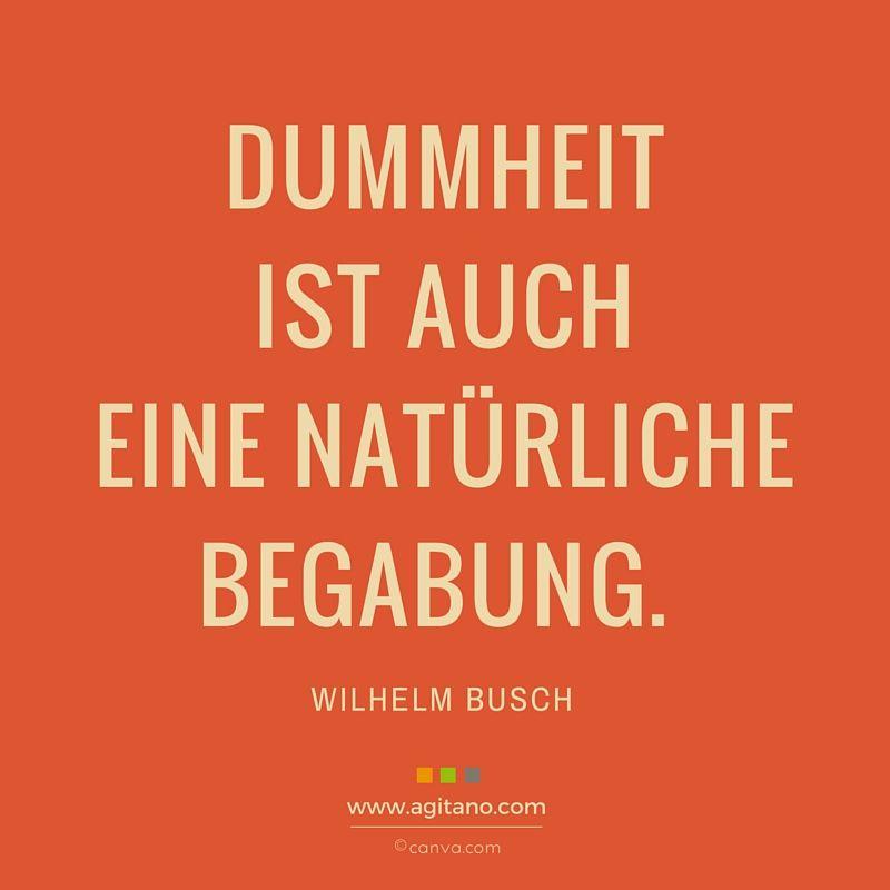 sprüche von wilhelm busch Dummheit ist auch eine natürliche Begabung. Zitat   Wilhelm Busch  sprüche von wilhelm busch