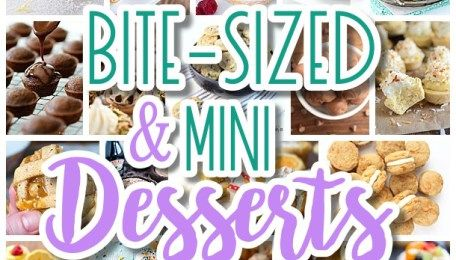 The BEST Bite Size Desserts Recipes and Mini, Individual, Yummy Treats - Perfectly Pretty for Your Baby and Bridal Showers, Weddings and Birthday Party Dessert Tables and Holiday Celebrations!
