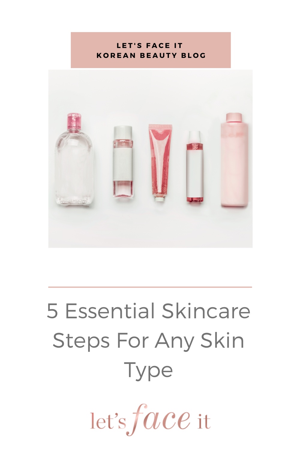 5 Essential Skin Care Steps For Any Skin Type Let S Face It Australia In 2020 Skin Care Steps Skin Types Skin Care Essentials