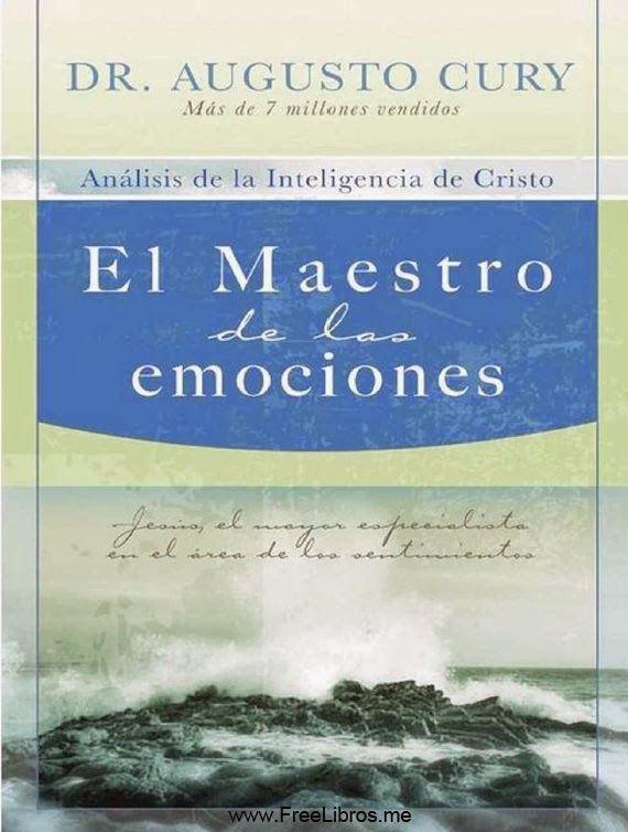 El Maestro De Las Emociones - Augusto Cury | FreeLibros