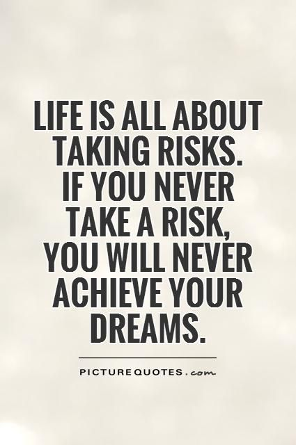 Risk Quotes Interesting Take Risks  Google Search  Animals Quotes And Everything