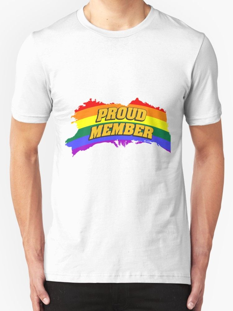 31b0d9eb1c Proud LGBT member - Gay pride. T-shirts for gays. | Unisex T-Shirt