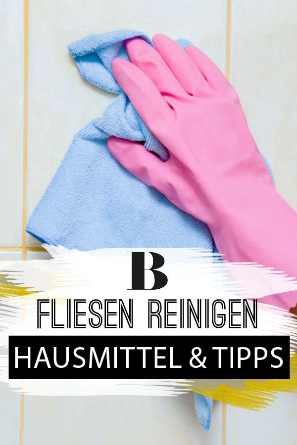 Fliesen reinigen Die besten Hausmittel und Tipps - küche putzen tipps