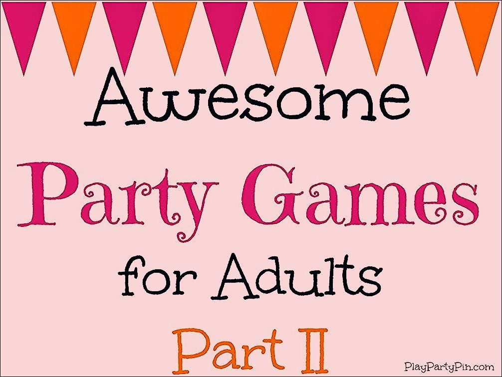 19 Hilarious Party Games for Adults - Play Party Plan