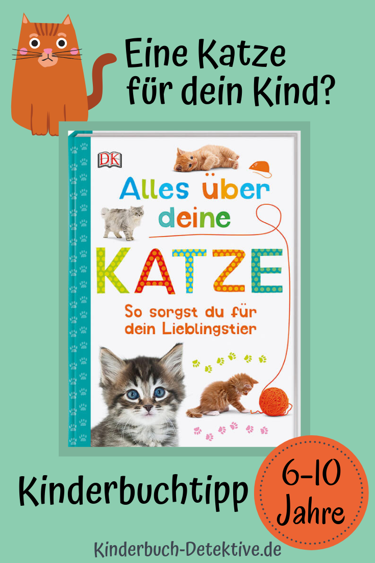 Alles Uber Deine Katze So Sorgst Du Fur Dein Lieblingstier Kinderbuch Detektive Kinderbucher Haustiere Fur Kinder Bucher Fur Kinder
