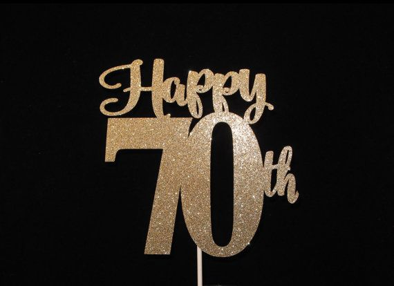 Happy 70th Birthday Cake Topper Gold