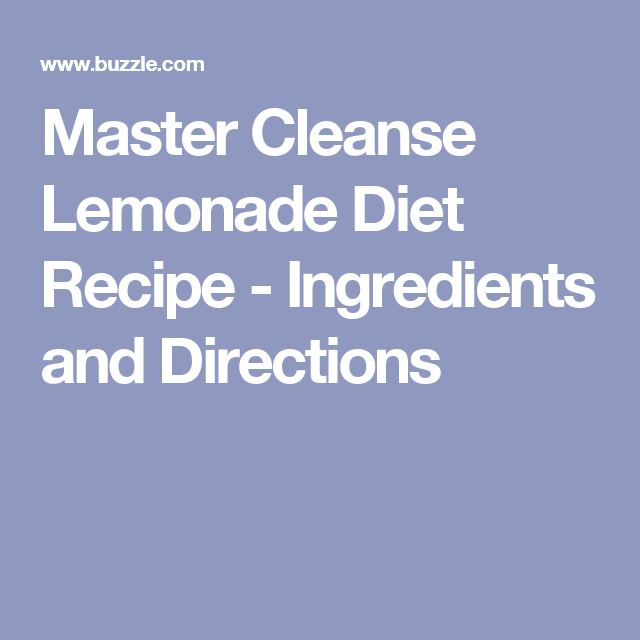 Master Cleanse Lemonade Diet Recipe Ingredients And Directions