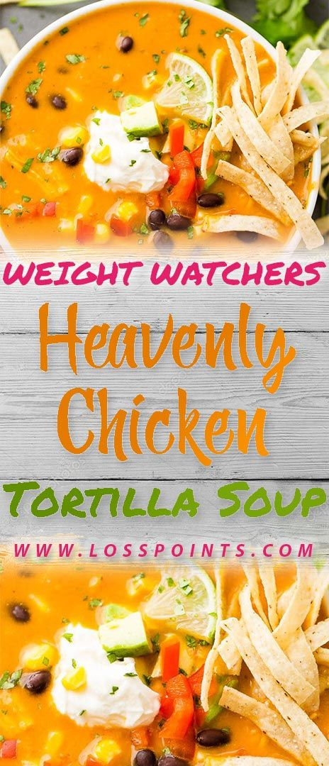 Heavenly Chicken Tortilla Soup - Loss Points #chickentortillasoup