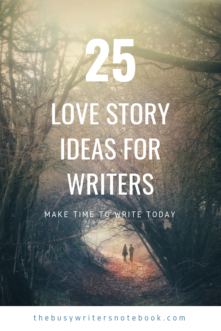 25 Love Story Ideas For Writers