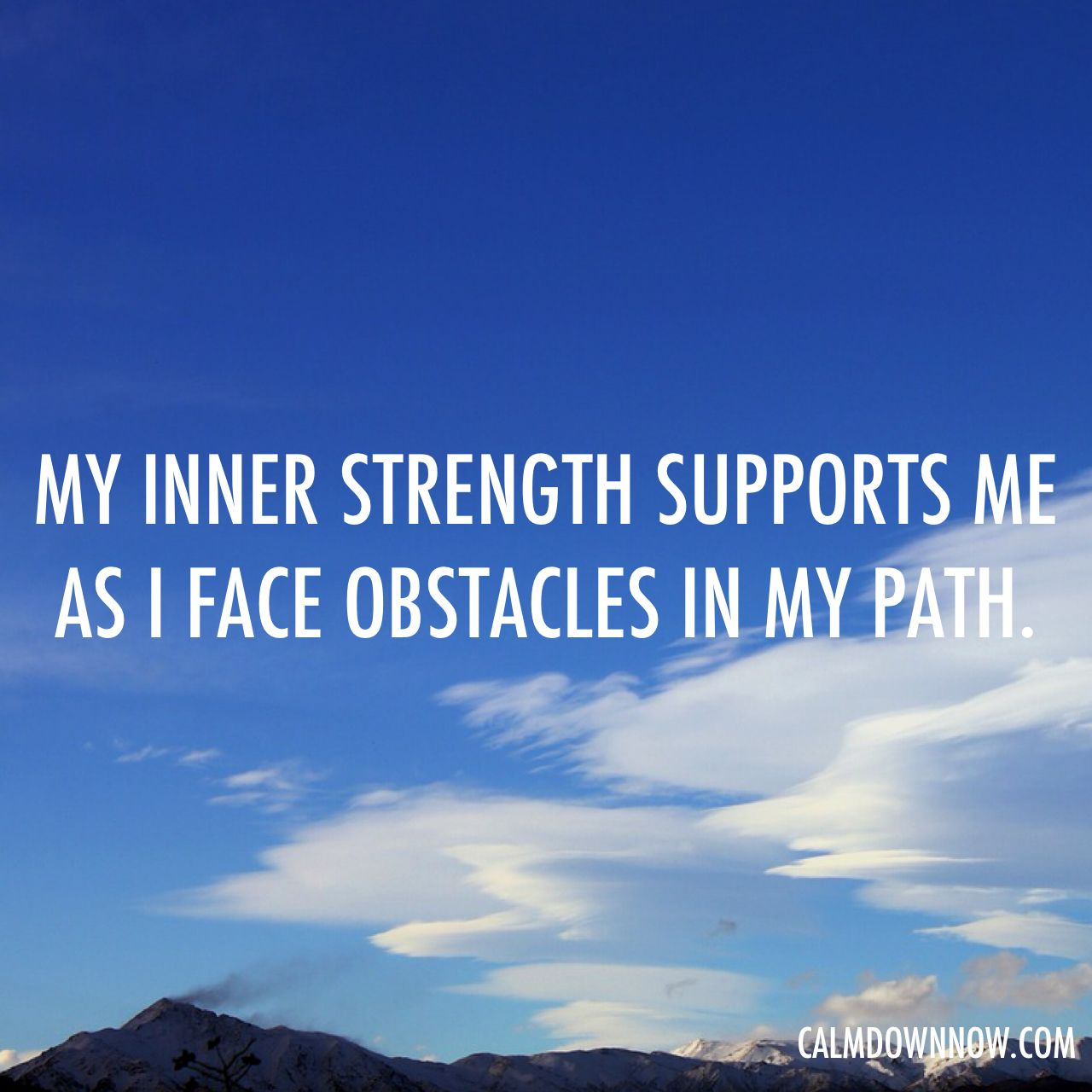 My Inner Strength Supports Me As I Face Obstacles In My