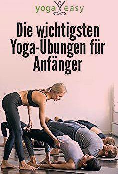 Photo of Die wichtigsten Yoga-Übungen für Anfänger
