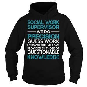 AWESOME TEE FOR SOCIAL WORK SUPERVISOR TSHIRT HOODIE