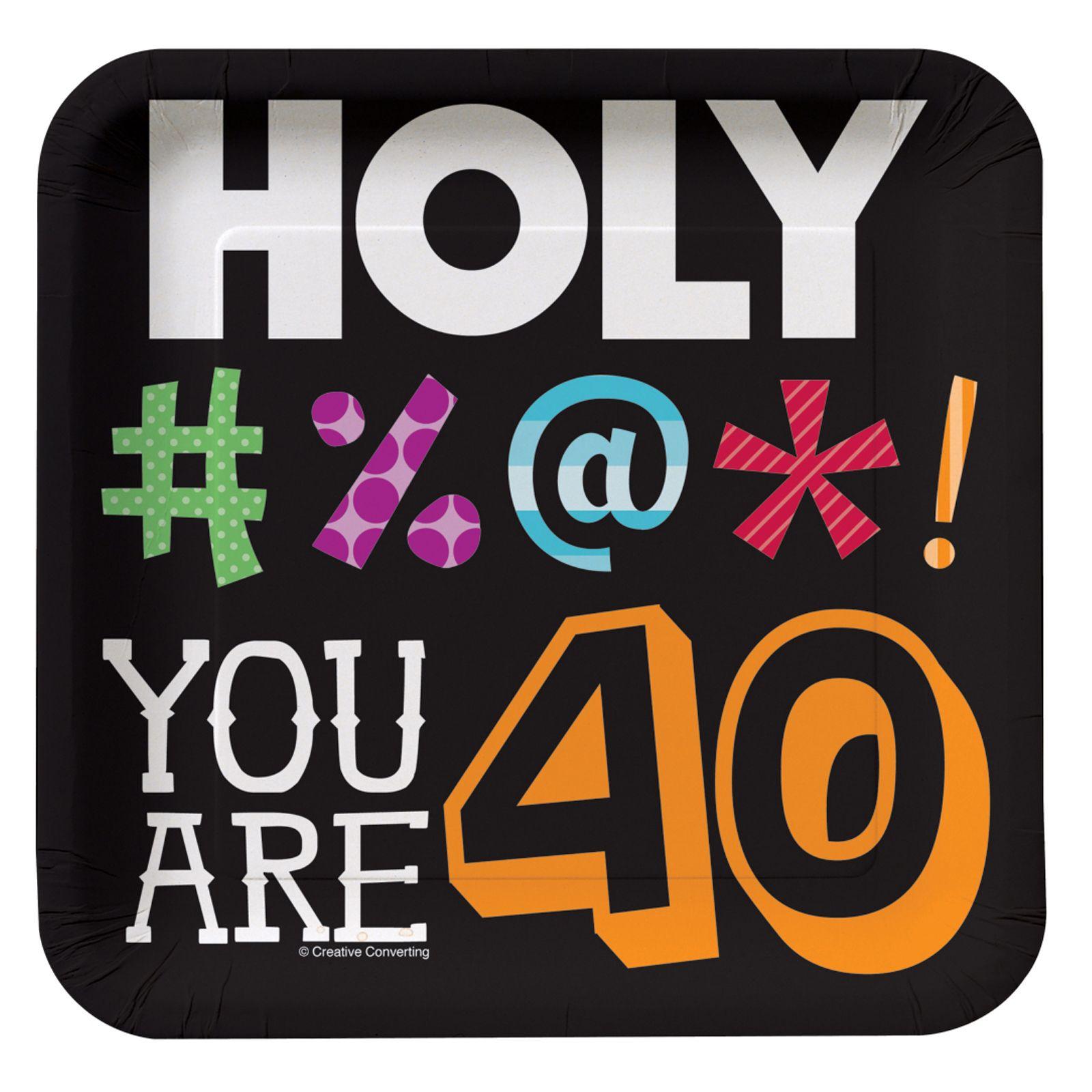 Holy Bleep 40th Birthday 40th Birthday Funny 40th Birthday Wishes Happy 40th Birthday