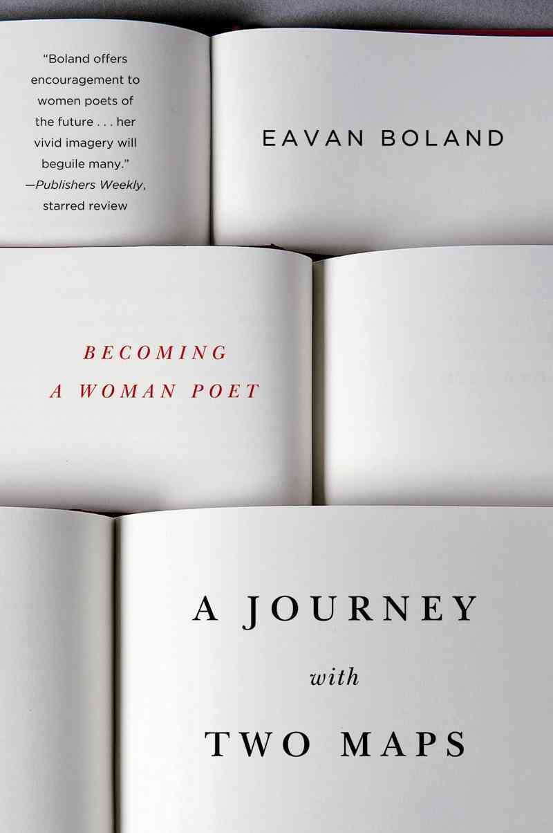 a journey two maps becoming a w poet paperback these inspiring essays from the celebrated poet eavan boland are both critical and deeply personal
