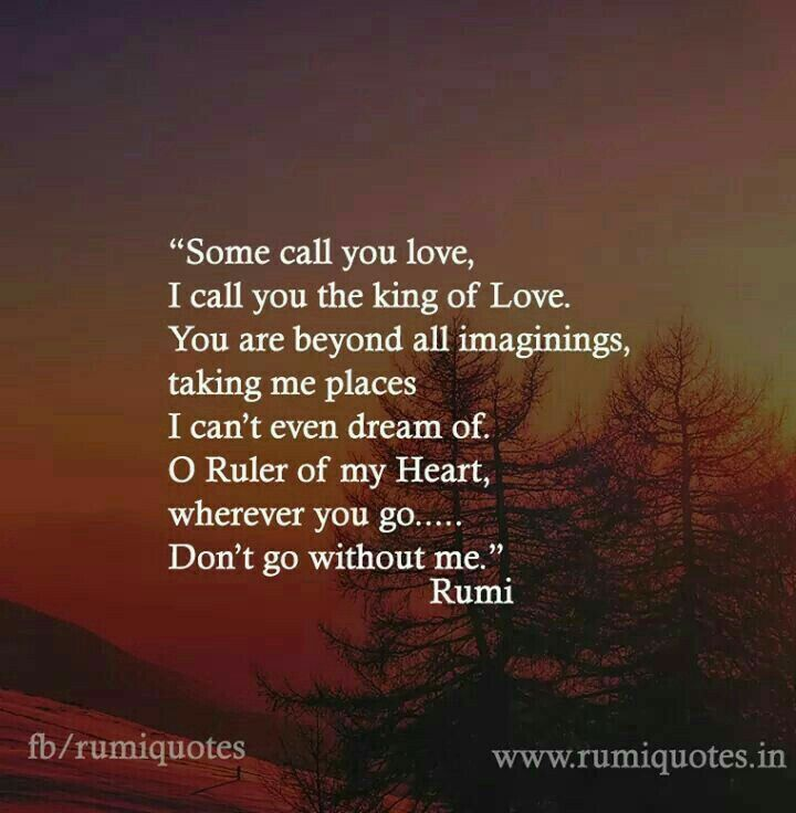 Some Call You Love Rumi Love Quotes Rumi Quotes Rumi Love