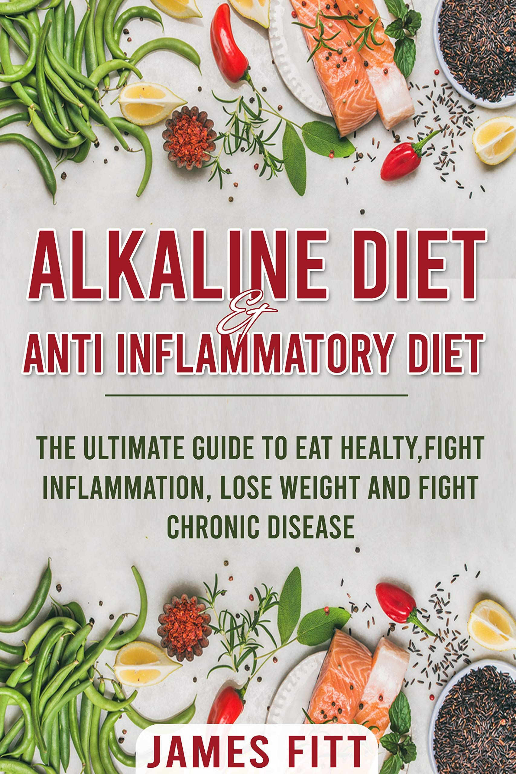 Alkaline Diet Anti Inflammatory Diet For Beginners The Ultimate Guide To Eat Healty Fight Inflammati In 2020 Anti Inflammatory Diet Alkaline Diet Diet Cook Books