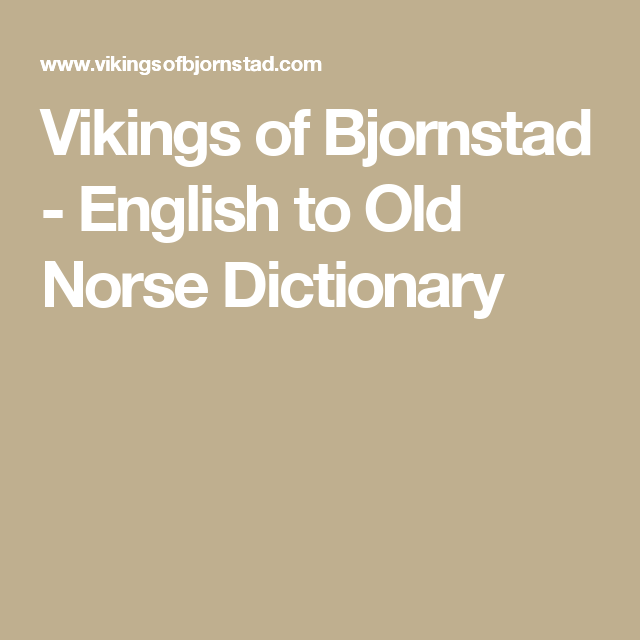 Vikings Of Bjornstad English To Old Norse Dictionary Old Norse Norse Olds