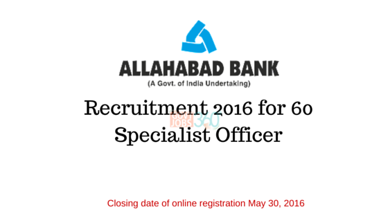 Allahabad Bank Recruitment 2016 for 60 Specialist Officer