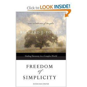 Freedom of Simplicity- Finding Harmony in a Complex World- Richard Foster-
