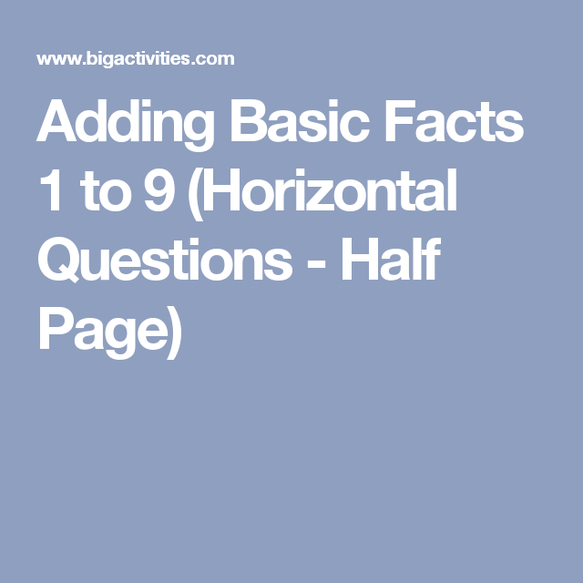 Adding Basic Facts 1 to 9 (Horizontal Questions - Half Page ...