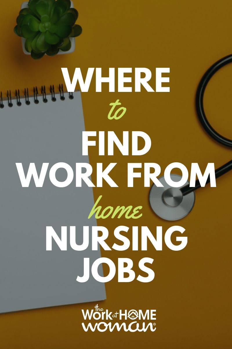 The Best Work At Home Jobs For Nurses Nursing Jobs Medical Jobs