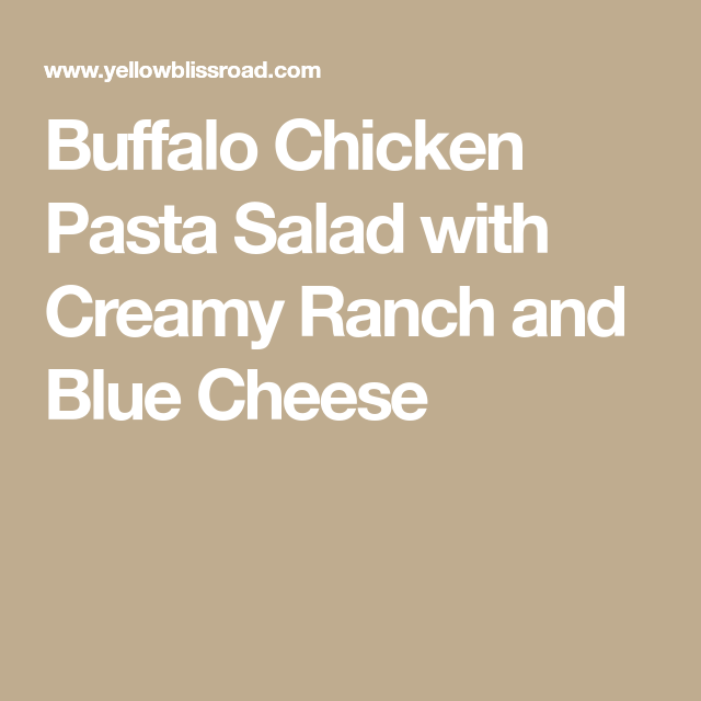 Buffalo Chicken Pasta Salad with Creamy Ranch and Blue Cheese #buffalochickenpastasalad
