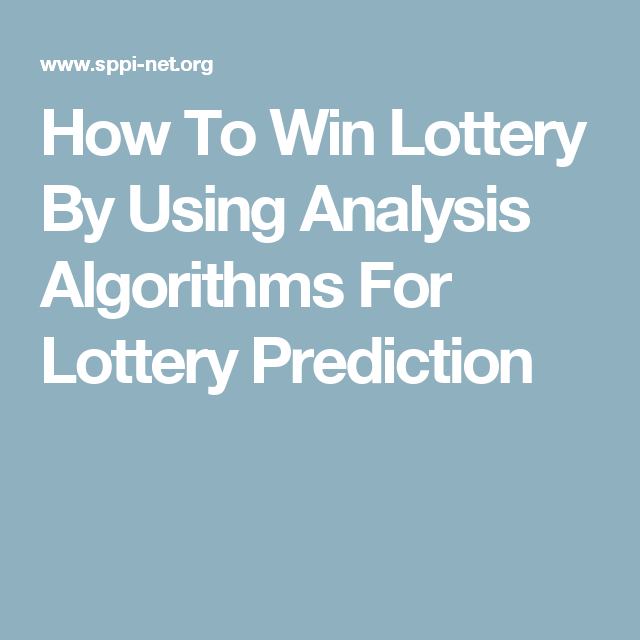 How To Win Lottery By Using Analysis Algorithms For Lottery Prediction Winning The Lottery Lottery Lottery Tips