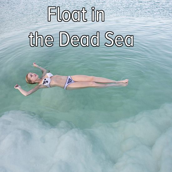 Bucket list: float in the Dead Sea. I dare you to see how long you last- boy does it sting!