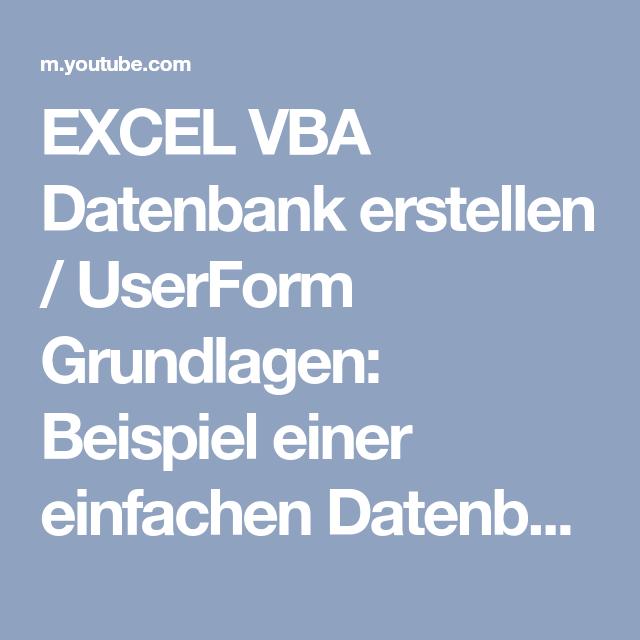 Excel Vba Datenbank Erstellen Userform Grundlagen Beispiel Einer Einfachen Datenbank Youtube Grundlage Form Youtube
