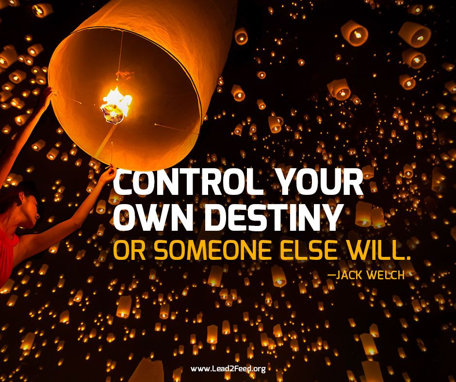 Control Your Own Destiny Or Someone Else Will Motivation Monday