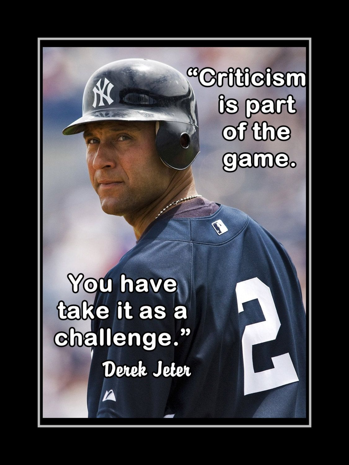 Derek Jeter Poster Ny Yankee Fan Photo Quote Wall Art Print 8x11 Criticism Is Part Of The Game Baseball Inspirational Quotes Derek Jeter Derek Jeter Quotes