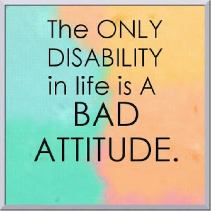 The only diability is bad attitude