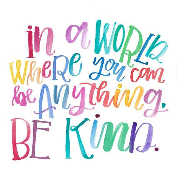 In a world where you can be anything, be kind 8 x 10 Print (With ...