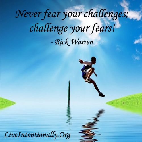 Motivational Quotes About Life Challenges: Inspirational Quote: Never Fear Your Challenges; Challenge