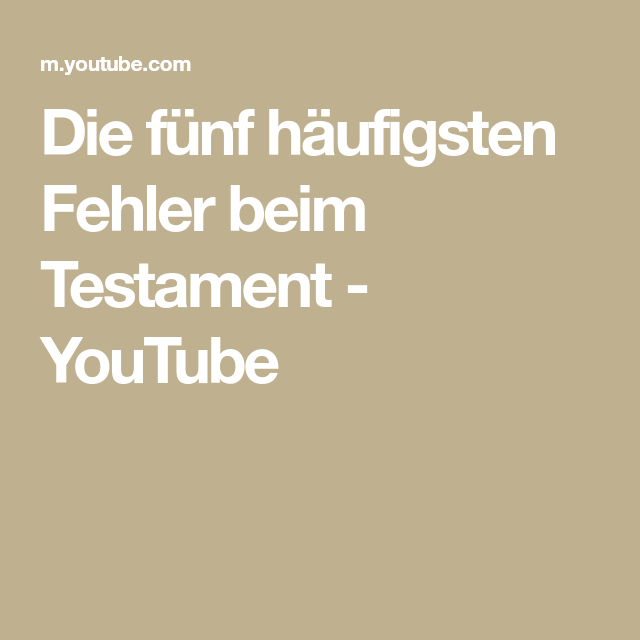 Die Funf Haufigsten Fehler Beim Testament Youtube Du Fehlst Mir Erbrecht Youtube