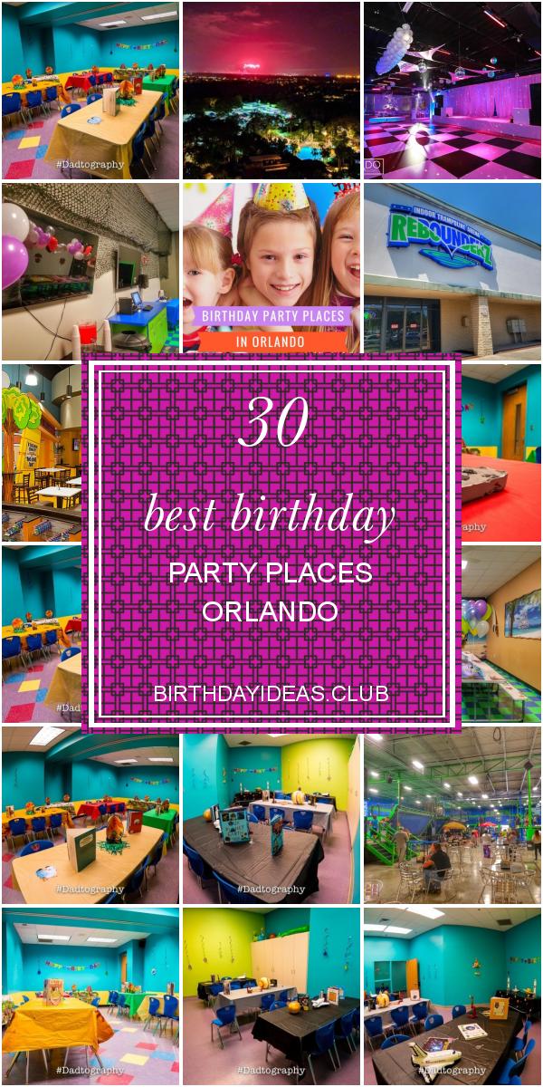 30 Best Birthday Party Places Orlando Birthday Party Places Best Birthday Party Places Party Places