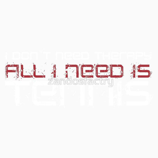I Don't Need Therapy All I Need Is Tennis T Shirt and Hoodie