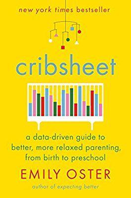 Cribsheet: A Data-Driven Guide to Better, More Rel