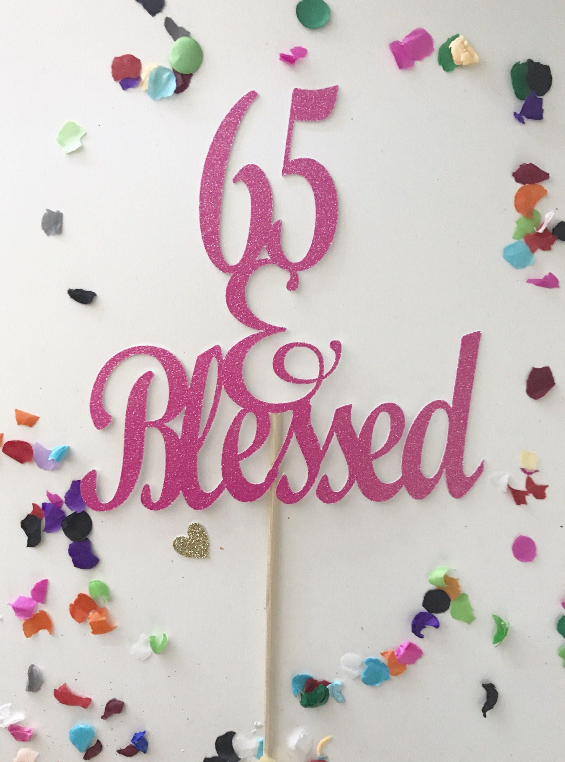Glitter 65 Blessed Cake Topper 60th Birthday Pick Sixty Gold 60 Happy 65th By PrettyCuteCuts